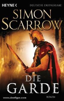 Scarrow, S.: Die Garde