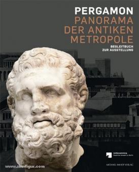 Grüßinger, R./Kästner, V./Scholl, A. (Hrsg.): Pergamon. Panorama der antiken Metropole. Begleitbuch zur Ausstellung