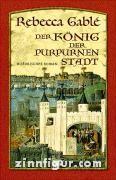 Gable, R.: Der König der purpurnen Stadt