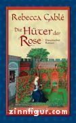 Gable, R.: Die Hüter der Rose