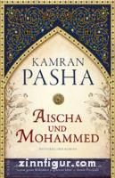 Pasha, K.: Aischa und Mohammed