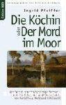Pfeiffer, I.: Die Köchin oder Der Mord im Moor