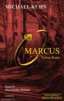 Kuhn, M.: Marcus - Tribun Roms/Schicksal an Mosel Rhein 2
