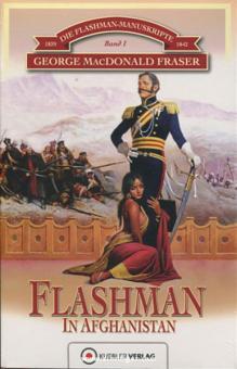 Fraser, G. M.: Die Flashman-Manuskripte. Band 1: 1839-1842. Flashman in Afghanistan
