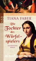 Faber, T.: Die Tochter des Würfelspielers