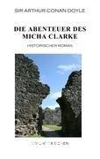 Doyle, S. A. C.: Die Abenteuer des Micha Clarke