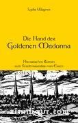 Wagner, L.: Die Hand der Goldenen Madonna
