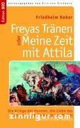 Kober, F.: Freyas Tränen oder Meine Zeit mit Attila