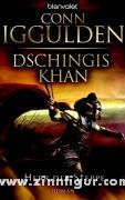 Iggulden, C.: Dschingis Khan. Herr der Steppe