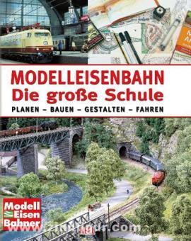 Modelleisenbahn. Die große Schule