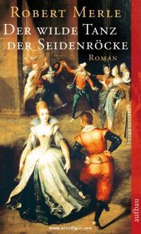 Merle, R.: Der wilde Tanz der Seidenröcke