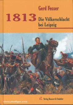 Fesser, G.: 1813. Die Völkerschlacht bei Leipzig