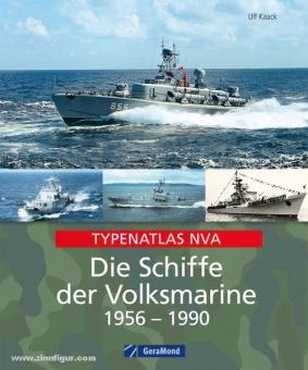 Kaack, U.: Typenatlas NVA. Die Schiffe der Volksmarine 1956-1990