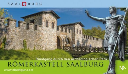 Amrhein, C./Löhnig, E./Schwarz, R.: Römerkastell Saalburg. Rundgang durch den archäologischen Park