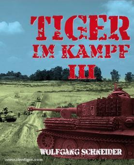 Schneider, W./Köhler, F.: Tiger im Kampf. Band 3