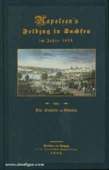 Odeleben, O. v.: Napoleons Feldzug in Sachsen im Jahr 1813
