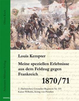 Kock, O.: Louis Kempter. Meine speziellen Erlebnisse aus dem Feldzug gegen Frankreich 1870/71