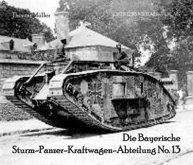 Müller, Thomas: Die Bayerische Sturm-Panzer-Kraftwagen-Abteilung No. 13