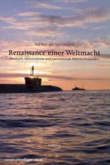 Rudolph, R./Markus, U.: Renaissance einer Weltmacht. Russlands Militärreform und exterritoriale Militärstützpunkte
