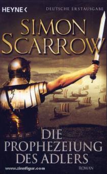 Scarrow, S.: Die Prophezeiung des Adlers