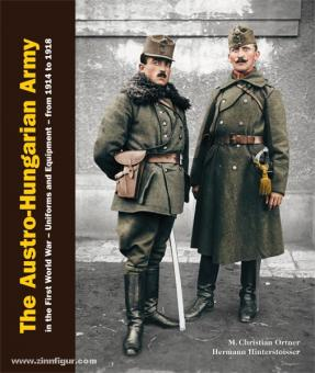 Ortner, M. Christian./Hinterstoisser, Herrmann: The Austro-Hungarian Army in the First World War. Uniforms and Equipment - from 1914 to 1918. 2 Bände