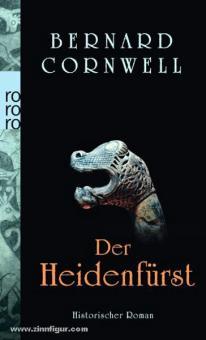 Cornwell, B.: Der Heidenfürst