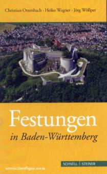 Ottersbach, C./Wagner, H./Wöllper, J.: Festungen in Baden-Württemberg