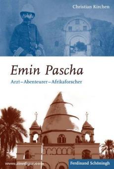 Kirchen, C.: Emin Pascha. Arzt - Abenteurer - Afrikaforscher