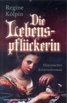 Kölpin, R.: Die Lebenspflückerin