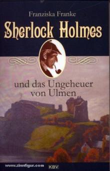 Franke, F.: Sherlock Holmes und das Ungeheuer von Ulmen