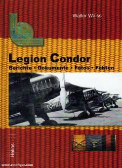 Waiss, W.: Legion Condor. Berichte - Dokumente - Fotos - Fakten. Band 2