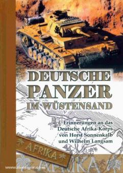 Sonnenkalb, H./Langsam, W.: Deutsche Panzer im Wüstensand. Erinnerungen an das Deutsche Afrika-Korps