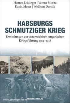 Leidinger, H. / Moritz, V. / Moser, K.: Habsburgs schmutziger Krieg