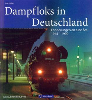 Paulitz, U.: Dampfloks in Deutschland. Erinnerungen an eine Ära 1945-1990