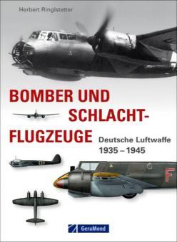 Ringlstetter, H.: Bomber und Schlachtflugzeuge. Deutsche Luftwaffe 1939-1945
