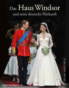 Imhof, M./Ellrich, H.: Das Haus Windsor und seine deutsche Herkunft