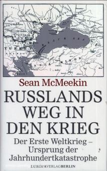 McMeekin, S.: Russlands Weg in den Krieg. Der Erste Weltkrieg - Ursprung der Jahrhundertkatastrophe