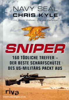 Kyle, N.: Sniper. 160 tödliche Treffer - Der beste Scharfschütze des US-Militärs packt aus
