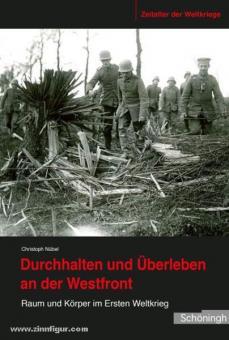 Nübel, C.: Durchhalten und Überleben an der Westfront. Raum und Körper im Ersten Weltkrieg