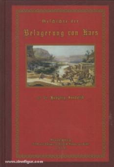 Sandwith, H.: Geschichte der Belagerung von Kars und des sechsmonatigen Widerstandes der türkischen Garnison unter General Williams gegen die russische Armee