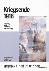 Duppler, J./Groß´, G.P. (Hrsg.): Kriegsende 1918. Ereignis, Wirkung, Nachwirkung