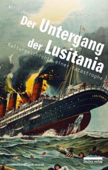 Jasper, W.: Der Untergang der Lusitania. Kulturgeschichte einer Katastrophe