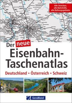 Der neue Eisenbahn-Taschenatlas. Deutschland - Österreich - Schweiz