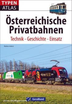 Inderst, M.: Typenatlas Österreichische Privatbahnen. Technik - Geschichte - Einsatz