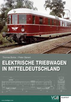 Borbe, T./Glanert, P.: Elektrische Triebwagen in Mitteldeutschland