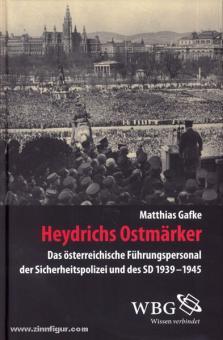 Gafke, M.: Heydrichs Ostmärker. Das österreichische Führungspersonal der Sicherheitspolizei und des SD 1939-1945