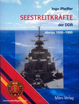 Pfeiffer, I.: Seestreitkräfte der DDR. Abriss 1950-1990