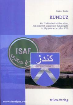Buske, R.: Kunduz. Ein Erlebnisbericht über einen militärischen Einsatz der Bundeswehr in Afghanistan im Jahre 2008