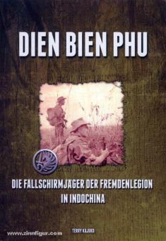 Kajuko, T.: Dien Bien Phu. Die Fallschirmjäger der Fremdenlegion in Indochina