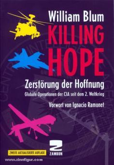 Blum, W.: Killing Hope. Zerstörung der Hoffnung. Globale Operationen der CIA seit dem 2. Weltkrieg